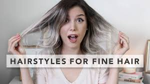 hairstyles for super fine hair 3 quick and easy hairstyles for fine hair youtube