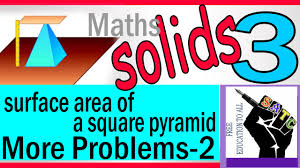 surface area of a square pyramid more problems 2 maths solids