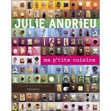 Frais Julie Cuisine Le Monde Ma P Tite Cuisine Broché Julie Andrieu Achat Livre Achat