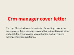 How To Write A Resume Letter For A Job by Crm Manager Cover Letter 1 638 Jpg Cb U003d1394016882