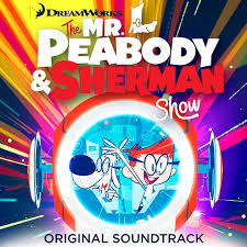 peabody u0026 sherman show soundtrack peabody