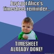 Timecard Meme - amazing timecard meme success kid timesheet reminder quickmeme