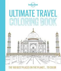 ultimate travel coloring book lonely planet paperback barnes