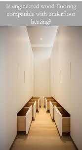 In Floor Heating Under Laminate Best 25 Underfloor Heating Installation Ideas On Pinterest