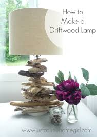 how to make a driftwood lamp just call me homegirl