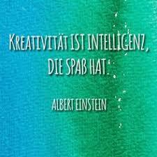 kreative sprüche schönes einstein zitat kreativität ist intelligenz die spaß hat