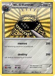 Illuminati Memes - pokémon m l g illuminati 1 1 memes my pokemon card