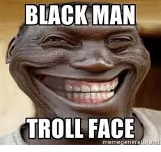 Troll Face Meme Generator - blackman troll face meme genera or meme on me me