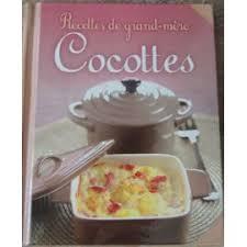 recette de cuisine grand mere recettes de grand mère cocottes de sylvie ait ali mes livres de