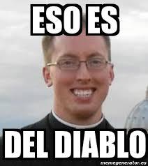 Memes Del Diablo - meme personalizado eso es del diablo 5107579