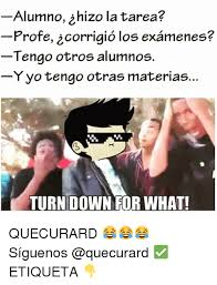 Turn Down For What Meme - 25 best memes about turn down for what turn down for what memes