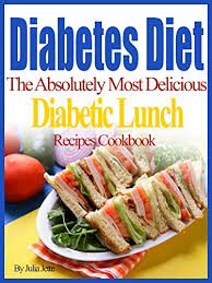 lunch for a diabetic diabetes diet recipes the absolutely most delicious diabetes lunch