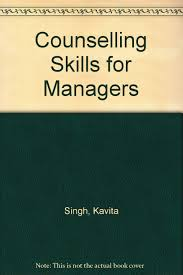 Counselling Skills For Managers Counselling Skills For Managers Kavita Singh Amazon Com Books