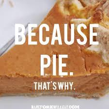 Pie Meme - pie have fork will eat