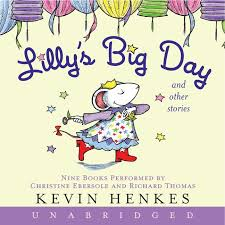 lilly u0027s big day and other stories cd kevin henkes cd audio