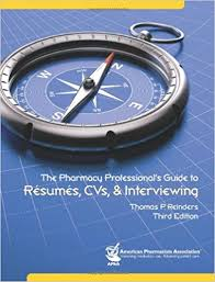the pharmacy professional u0027s guide to resumes and cv u0027s and