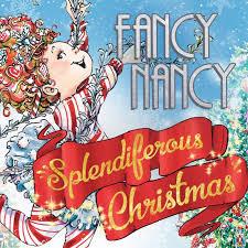 fancy christmas fancy nancy splendiferous christmas bay area children s theatre