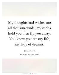 my thoughts and wishes are all that surrounds mysteries hold