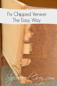fix chipped veneer the easy way slipcovered grey