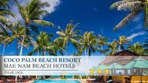 coco palm beach resort mae nam beach hotels thailand youtube