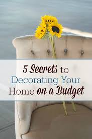 5 secrets to decorating your home on a frugal budget living 5 secrets to decorating your home on a frugal budget