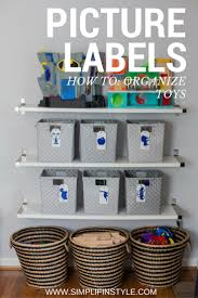 How To Organize How To Organize Toys Picture Labels Simplify In Style