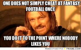 Fantasy Football Meme - there s no place for ethics in fantasy football