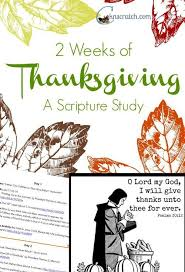2 weeks of thanksgiving scripture study thanksgiving scripture