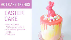 easter 2017 trends hot cake trends how to make a buttercream watercolor effect on