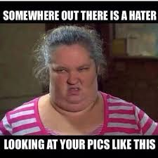 Meme Your Photo - somewhere out there is a hater meme