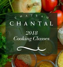 cuisine chantal cooking class nouvelle cuisine at chateau chantal winery