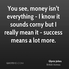 Money Isn    T Everything Essay Definition For You