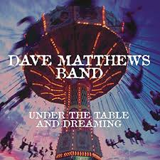 under the table and dreaming dave matthews band under the table and dreaming amazon com music