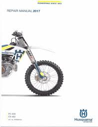 husqvarna workshop service manual 2017 fc 450 u0026 fx 450 u2022 25 00