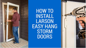 Larson Secure Elegance by How To Install Larson Easyhang Storm Door Youtube