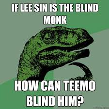 Blind Meme - i don t see how lee sin can be really blind