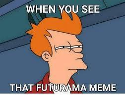 Futurama Memes - 25 best memes about futurama meme futurama memes