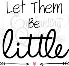 baby boy sayings baby wall quotes let them be sayings for boys