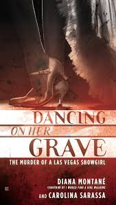 dancing on her grave the murder of a las vegas showgirl diana