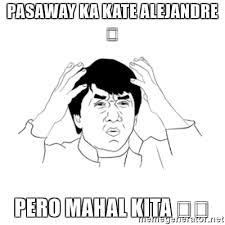 Meme Jackie Chan - pasaway ka kate alejandre pero mahal kita jackie chan