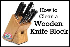How To Clean Wood How To Clean A Wooden Knife Block Long Island House Cleaning
