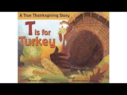 t is for turkey a true thanksgiving story by