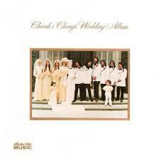 wedding album reviews cheech chong cheech chong s wedding album reviews album