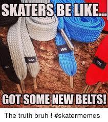 Skate Memes - 25 best memes about be like bruh and skate be like bruh