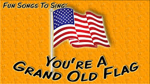 Flag Day Images You U0027re A Grand Old Flag Patriotic Song For Children Youtube