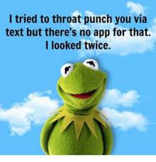Throat Punch Meme - 25 best memes about throat punch throat punch memes