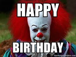 Happy Birthday Meme Creator - happy birthday pennywise the clown meme generator birthday