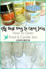 The Best Way To Clean How To Clean Candle Jars And Pasta Jars Diy U2014 A Love Worth