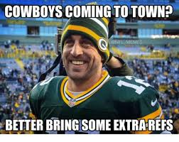 Nfl Memes - cowboys coming to town memes better bring some extrarefs nfl meme