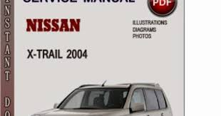 free service manual for the x trail 28 images best nissan x